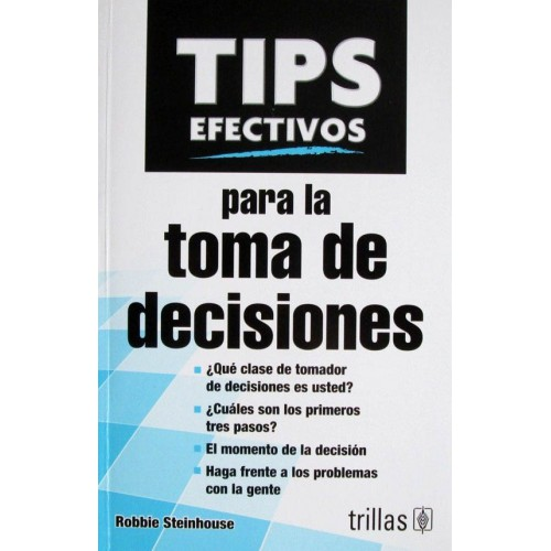 TIPS EFECTIVOS PARA LA TOMA DE DECISIONES
