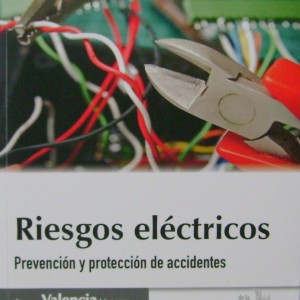 RIESGOS ELECTRICOS, PREVENCION Y PROTECCION DE ACCIDENTES